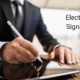 Things to Know Before Using Electronic Signature